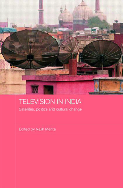 Television in India: Satellites Politics and Cultural Change