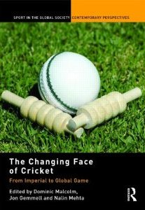 The Changing Face of Cricket From Imperial to Global Game